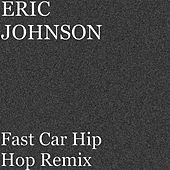 Fast Car Hip Hop (Remix) di Eric Johnson