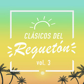 Clásicos del Reguetón vol. 3 von Various Artists