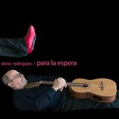 Para la Espera de Silvio Rodriguez