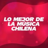 Lo Mejor De La Música Chilena by Various Artists