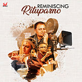 Reminiscing Rituparno de Rituparno Ghosh
