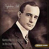 Napoleon Hill Lectures: In His Own Voice (Rare Recordings) by Napoleon Hill