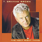 The Next Right Thing de T. Graham Brown