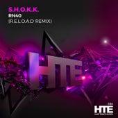 RN40 (R.E.L.O.A.D. Remix) by Shokk