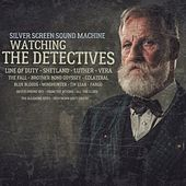 Watching the Detectives by Silver Screen Sound Machine