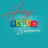 Hey Happy Summer (Top Selection Happy Music Summer) by Various Artists
