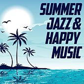 Summer Jazz & Happy Music (The Best Selection Jazz & Soul Oldies Music Summer) von Various Artists