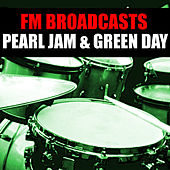FM Broadcasts Pearl Jam & Green Day van Pearl Jam