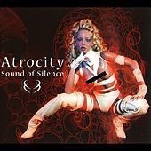 Sound of Silence von Atrocity