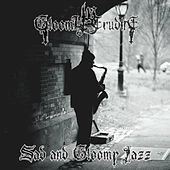 Sad and Gloomy Jazz von Gloomy Erudite