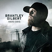 Hard Days by Brantley Gilbert