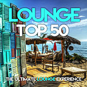Lounge Top 50 (The Ultimate Lounge Experience) de Various Artists