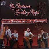 Ña Morena Santa y Rosa de Nestor Damián Girett y Los Misioneros