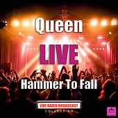 Hammer To Fall (Live) by Queen