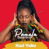 Kazi Yako by Pamela Baketana