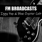 FM Broadcasts Iggy Pop & Blue Öyster Cult de Iggy Pop