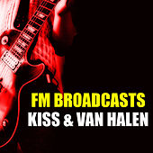 FM Broadcasts Kiss & Van Halen by KISS