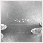 Caixas by Vincent Cateigne