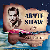 Plays Cole Porter (From the Film ''Night and Day'') by Artie Shaw