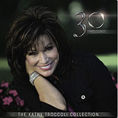 The Kathy Troccoli Collection 30 Years / Songs by Kathy Troccoli