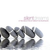 Silent Dreams - Finest Chillout Tunes by Various Artists