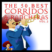 The 50 Best Corridos and Rancheras Vol.2 van Various Artists