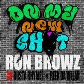 On My New Sh*t (feat. Busta Rhymes & Reek Da Villan) de Ron Browz