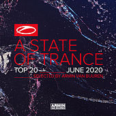 A State Of Trance Top 20 - June 2020 (Selected by Armin van Buuren) by Armin Van Buuren