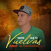 Hasta Que Tu Vuelvas by Jordy (Bachata)