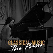 Classical Music: The Piano by Various Artists