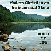 Modern Christian on Instrumental Piano - Build My Life by The O'Neill Brothers Group