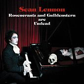 Rosencrantz And Guildenstern Are Undead von Sean Lennon