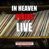In Heaven (Live) de Pixies
