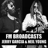 FM Broadcasts Jerry Garcia & Neil Young by Jerry Garcia