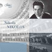 Famous Opera Voices of Bulgaria: Nikola Nikolov di Nikola Nikolov