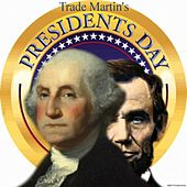 Presidents Day by Trade Martin