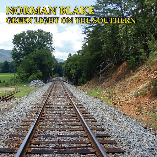 Green Light On The Southern by Norman Blake