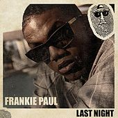 Last Night (Remastered) by Frankie Paul