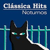 Clássica Hits: Noturnos de Various Artists