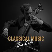 Classical Music: The Cello by Various Artists