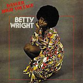 Danger High Voltage de Betty Wright
