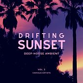 Drifting Sunset (Deep-House Ambient), Vol. 3 by Various Artists