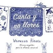 Canta y No Llores by Vanessa Alanís