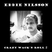 Crazy Wack'n Roll 2 by Eddie Nilsson