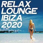 Relax Lounge Ibiza 2020 (Ibiza Chillout And Electronic Lounge Selection 2020) von Various Artists