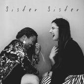 Sister Sister by Sister Sister