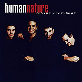Telling Everybody by Human Nature