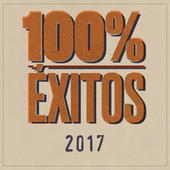 100% Éxitos - 2017 by Various Artists