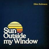 Sun Outside My Window by Elkin Robinson