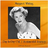 Day In-Day Out / Sentimental Journey (All Tracks Remastered) by Margaret Whiting